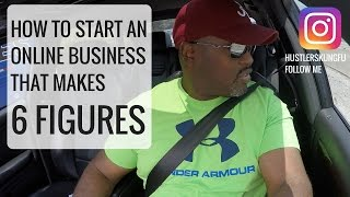 How To Start An Online Business From Home That Makes 6 Figures