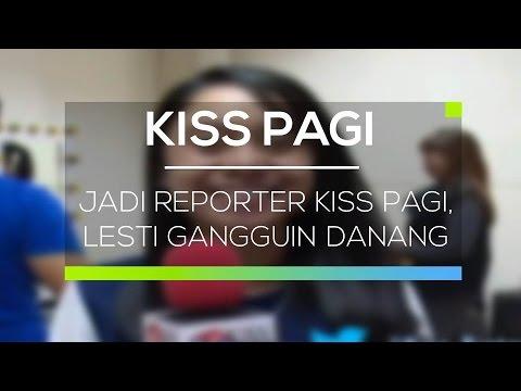 Jadi Reporter Kiss Pagi, Lesti Gangguin Danang - Kiss Pagi