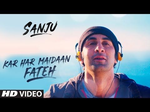 Kar Har Maidaan Fateh Video Song - Sanju