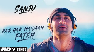 Kar Har Maidaan Fateh (Video Song) | Sanju