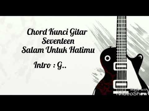 Seventeen - Salam Untuk Hatimu (Lirik + Kunci Gitar)