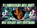 DJ HARUSKAH AKU MATI • DJ AKU SEKUAT HATI BERTAHAN REMIX FULL BASS TERBARU 2021