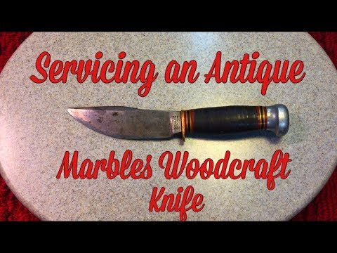 Servicing An Antique Marbles Woodcraft Knife...