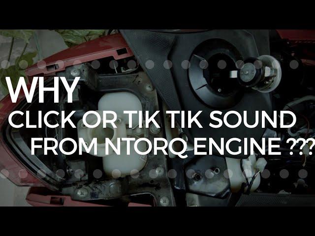 Why Tik Tik Sound From Ntorq Engine