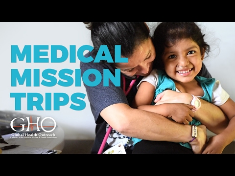 Our Medical Mission Trips Change Lives - Global Health Outreach