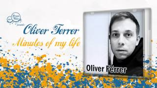 Oliver Ferrer - Minutes Of My Life (DUB)