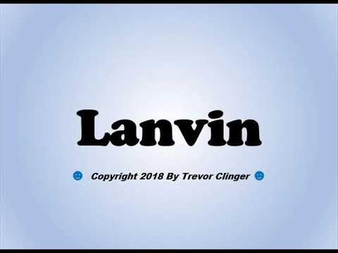 How To Pronounce Lanvin - 동영상