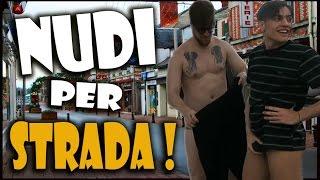NUDI PER STRADA !? | Awed™