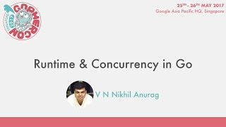 Runtime & Concurrency in Go - GopherCon SG 2017