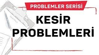 KESİR PROBLEMLERİ / ŞENOL HOCA