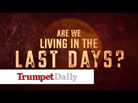 are we living in the 39 last days 39 the trumpet daily youtube. Black Bedroom Furniture Sets. Home Design Ideas