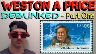 WESTON A PRICE DEBUNKED PART 1 - VILHJALMUR STEFANSSON
