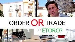 Orders VS Trades On Etoro