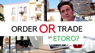Orders VS Trades On Etoro