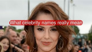 What celebrity names really mean
