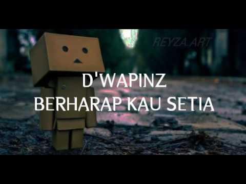 D'wapinz berharap kau setia no vocal/karaoke lirik