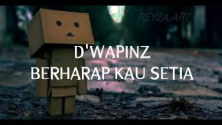 Download Video D'wapinz berharap kau setia no vocal/karaoke lirik MP3 3GP MP4