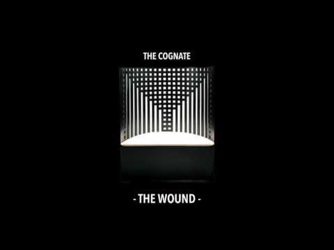 The Cognate - The Wound (Original Mix)