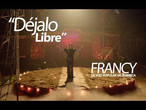 Déjalo Libre - Francy - Video Oficial 2018