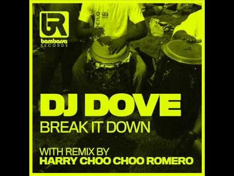 DJ Dove - Break It Down (Harry Choo Choo Romero Remix)