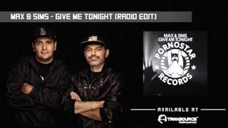 Max & Sims - Give Me Tonight (Radio Edit)
