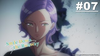 Smile Down the Runway - Episode 07 [English Sub] | Muse Malaysia