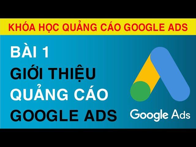 [Tuyên Trần] Hướng Dẫn Chạy Quảng Cáo Google ADS Và Cách Tối Ưu Chuyên Sâu Quảng Cáo Google ADS Giúp Tăng Lượt Tiếp Cận Khách Hàng Tiềm Năng Với Chi Phí Thấp Nhất.