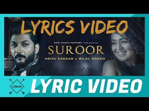 Bilal Saeed & Neha Kakkar  SUROOR  Lyrics  LYRICON   WITH LYRICS