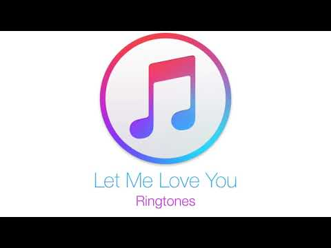 Let Me Love You ( Ringtones )