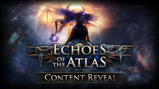 Path of Exile: Ecнoes of the Atlas Content Reveal