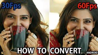 How to convert 30fps to 60fps on mobile II tranding whatsapp status II SJ Tamil Tutorial