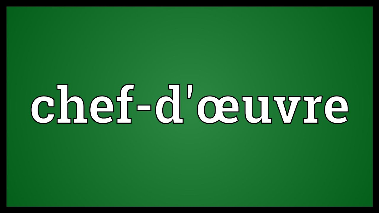 Chef-d'œuvre Meaning - YouTube