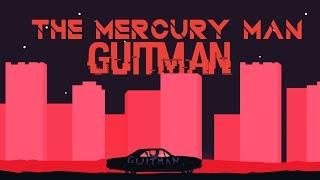 Guitman играет в The Mercury Man (самые интересные моменты)