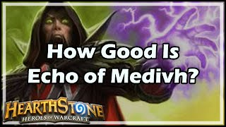 [Hearthstone] How Good Is Echo of Medivh?