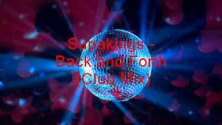 Supakings - Back and Forth (Club Mix)