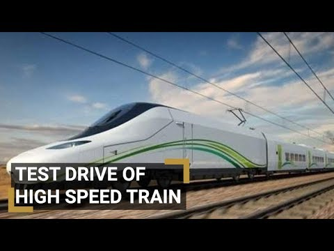 Test drive of first high speed train from Jeddah to Madinah