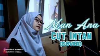 [1.49 MB] Man Ana - Cover By Cut Intan