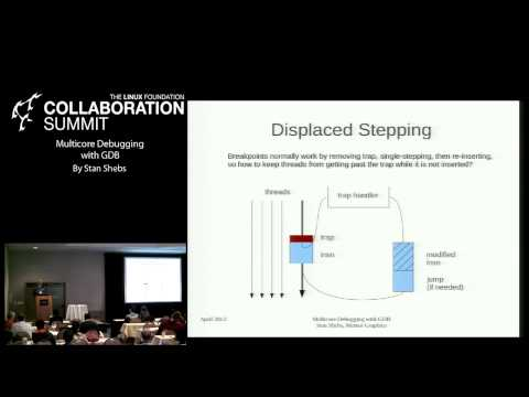 Collaboration Summit 2013 - Multicore Debugging with GDB
