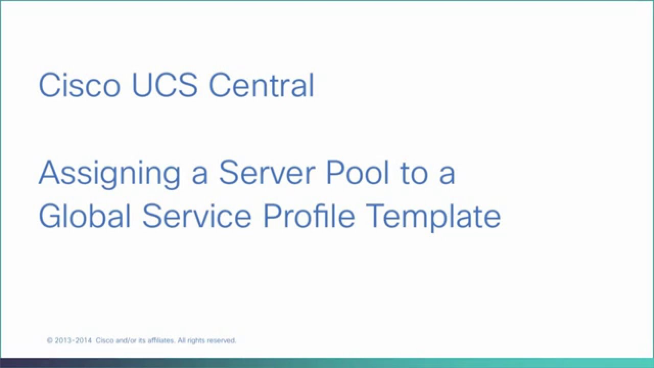 Cisco UCS Central - Assigning a Server Pool to a Global Service ...