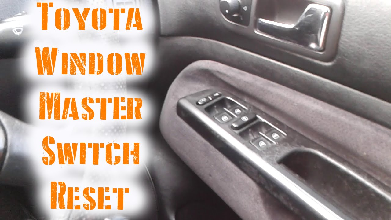 How To Reset Toyota Window Master Switch