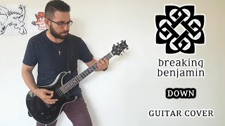 Breaking Benjamin - Down (Guitar Cover)