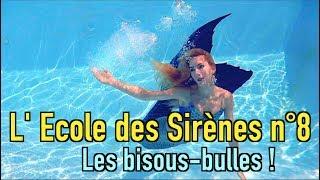 l ecole des sirnes 8 faire des bisous bulles