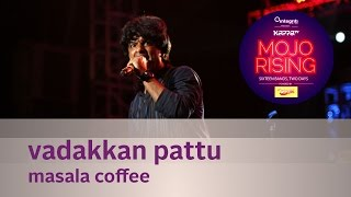 Vadakkan Pattu - Masala Coffee - Live at Kappa TV Mojo Rising