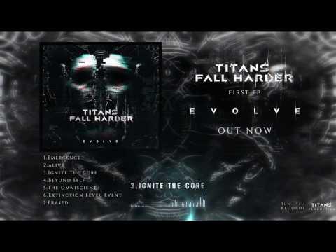 TITANS FALL HARDER - Ignite The Core [Full Album Stream]