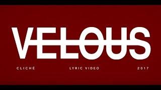 Velous - Cliché Lyric Video