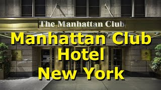 Manhattan Club Hotel - Great Places To Stay In New York - Video Tour