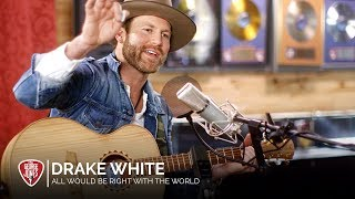 Drake White - All Would Be Right With The World (Acoustic) // The George Jones Sessions