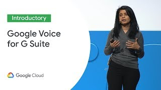 The New Google Voice: Smart Cloud Telephony for G Suite (Cloud Next '19)