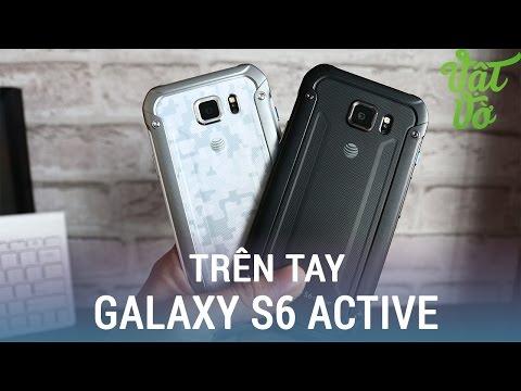 Vật Vờ| Trên tay đánh giá nhanh Galaxy S6 Active: đẹp và cực kỳ chắc chắn