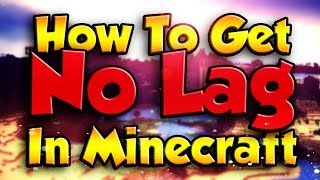Minecraft Lag - HOW TO GET NO LAG IN MINECRAFT!